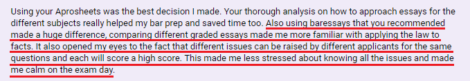 """Using BarEssays that you recommended made a huge difference, comparing different graded essays made me more familiar with applying the law to facts."""