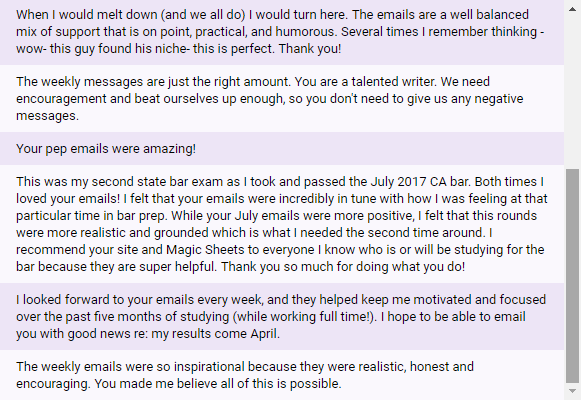 """I looked forward to your emails every week, and they helped keep me motivated and focused over the past five months of studying (while working full time!)."""