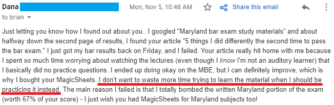 """I don't want to waste more time trying to learn the material when I should be practicing it instead.""—Dana, Maryland bar taker"